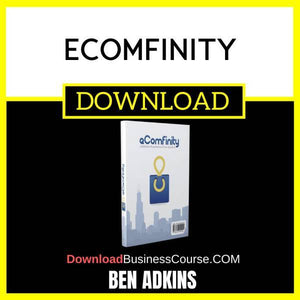 Ben Adkins Ecomfinity FREE DOWNLOAD