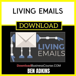 Ben Adkins Living Emails FREE DOWNLOAD
