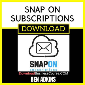 Ben Adkins Snap On Subscriptions FREE DOWNLOAD