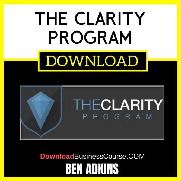 Ben Adkins The Clarity Program FREE DOWNLOAD