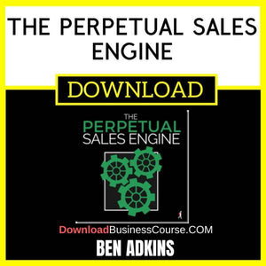 Ben Adkins The Perpetual Sales Engine FREE DOWNLOAD