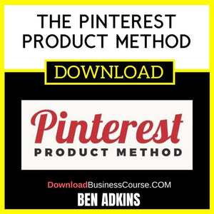 Ben Adkins The Pinterest Product Method FREE DOWNLOAD