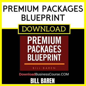 Bill Baren Premium Packages Blueprint FREE DOWNLOAD