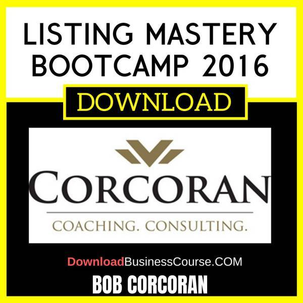 Bob Corcoran Listing Mastery Bootcamp 2016 FREE DOWNLOAD
