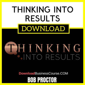 Bob Proctor Thinking Into Results FREE DOWNLOAD