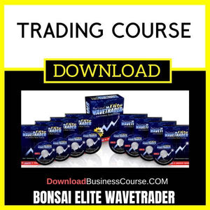 Bonsai Elite Wavetrader Trading Course FREE DOWNLOAD