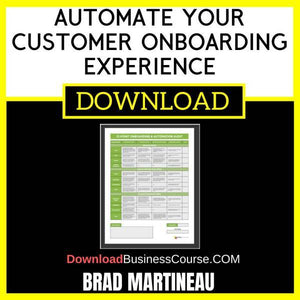 Brad Martineau Automate Your Customer Onboarding Experience FREE DOWNLOAD