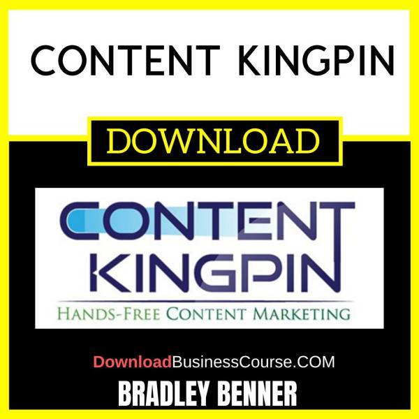 Bradley Benner Content Kingpin FREE DOWNLOAD