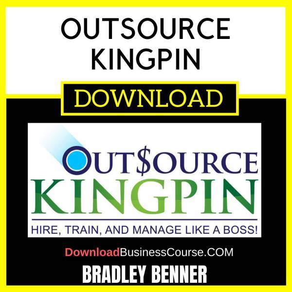 Bradley Benner Outsource Kingpin FREE DOWNLOAD