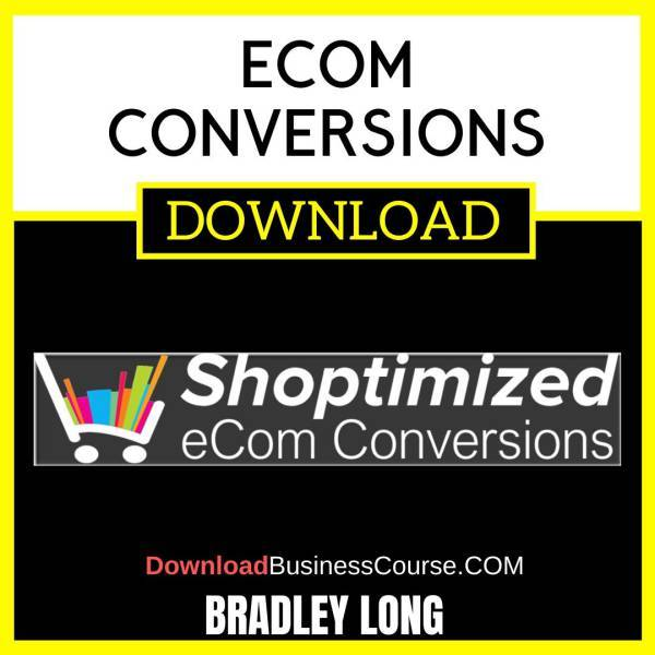 Bradley Long Ecom Conversions FREE DOWNLOAD