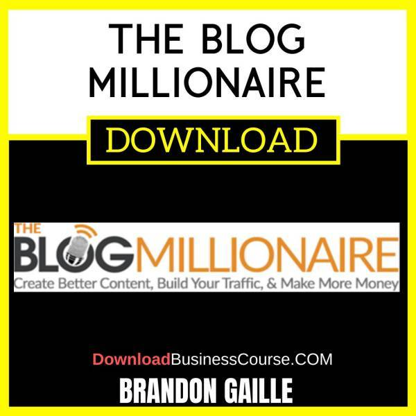 Brandon Gaille The Blog Millionaire FREE DOWNLOAD