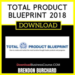 Brendon Burchard Total Product Blueprint 2018 FREE DOWNLOAD