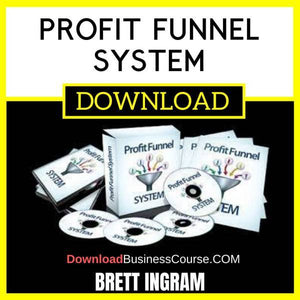 Brett Ingram Profit Funnel System FREE DOWNLOAD