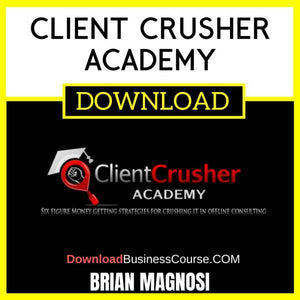 Brian Magnosi Client Crusher Academy FREE DOWNLOAD