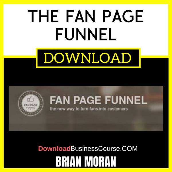 Brian Moran The Fan Page Funnel FREE DOWNLOAD
