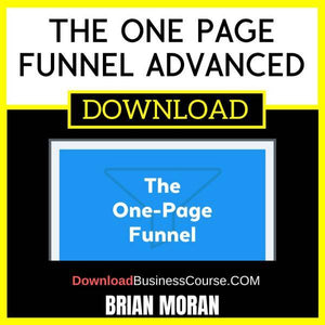 Brian Moran The One Page Funnel Advanced FREE DOWNLOAD