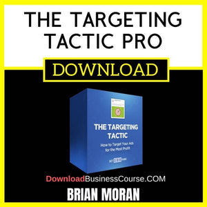 Brian Moran The Targeting Tactic Pro FREE DOWNLOAD