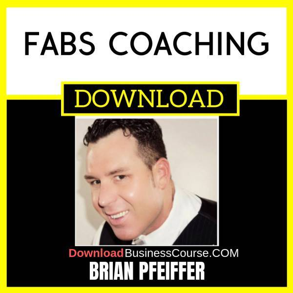 Brian Pfeiffer FABS Coaching FREE DOWNLOAD