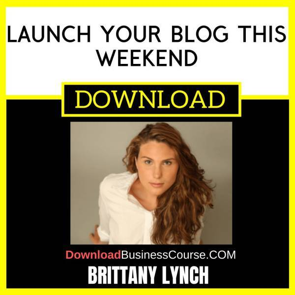 Brittany Lynch Launch Your Blog This Weekend FREE DOWNLOAD