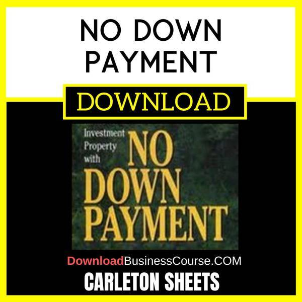 Carleton Sheets No Down Payment FREE DOWNLOAD