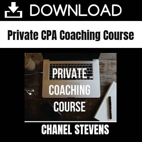 Chanel Stevens - Private CPA Coaching Course FREE DOWNLOAD