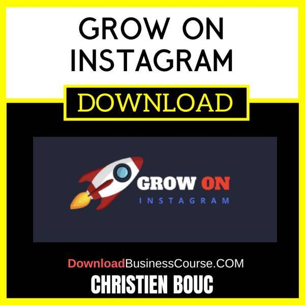 Christien Bouc Grow On Instagram FREE DOWNLOAD
