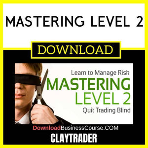 Claytrader Mastering Level 2 FREE DOWNLOAD