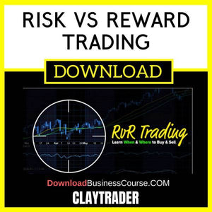 Claytrader Risk Vs Reward Trading FREE DOWNLOAD