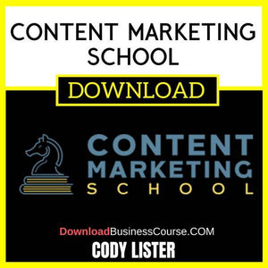 Cody Lister Content Marketing School FREE DOWNLOAD
