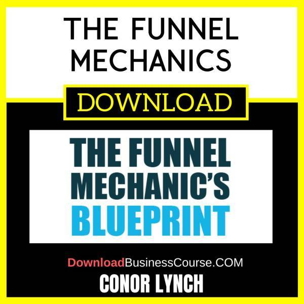 Conor Lynch The Funnel Mechanics FREE DOWNLOAD