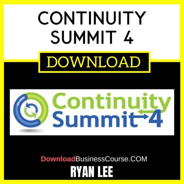 Continuity Summit 4 By Ryan Lee FREE DOWNLOAD