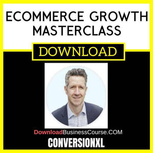Conversionxl Ecommerce Growth Masterclass FREE DOWNLOAD