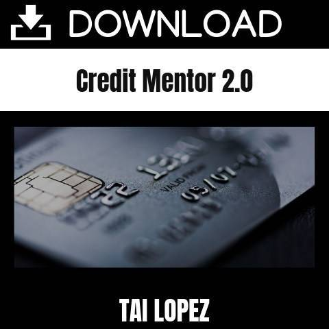 Tai Lopez - Credit Mentor 2.0 FREE DOWNLOAD