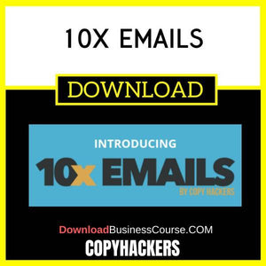 Copyhackers 10x Emails FREE DOWNLOAD