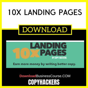Copyhackers 10x Landing Pages FREE DOWNLOAD