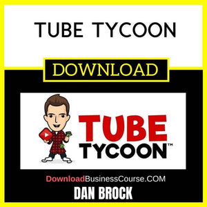 Dan Brock Tube Tycoon FREE DOWNLOAD