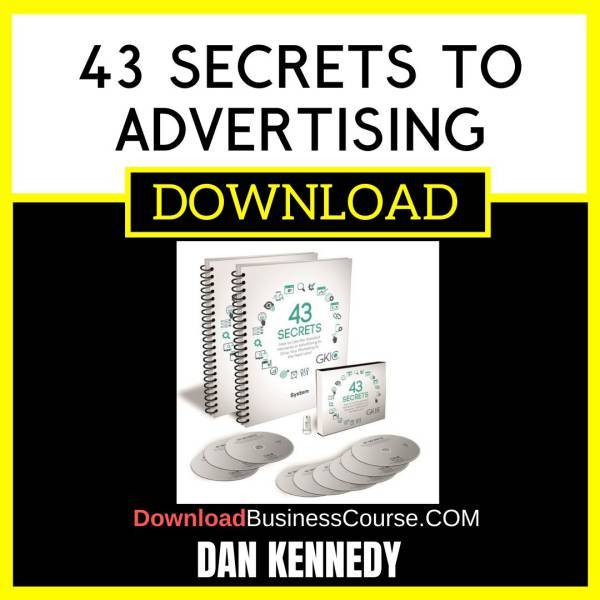 Dan Kennedy 43 Secrets To Advertising FREE DOWNLOAD