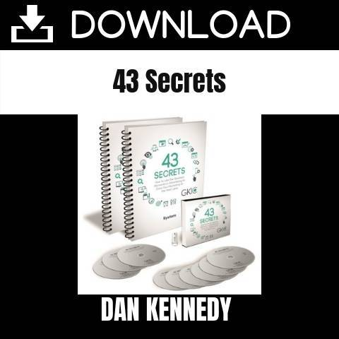 Dan Kennedy - 43 Secrets FREE DOWNLOAD