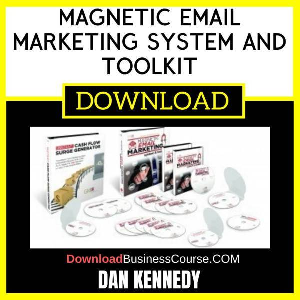 Dan Kennedy Magnetic Email Marketing System And Toolkit FREE DOWNLOAD