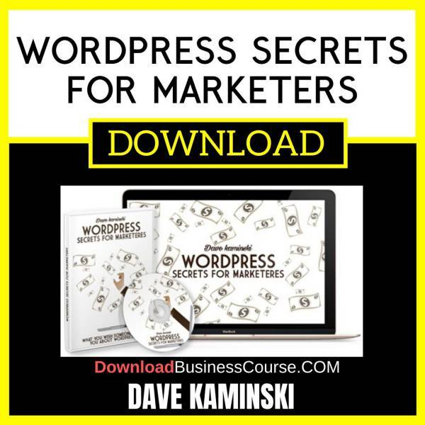Dave Kaminski Wordpress Secrets For Marketers FREE DOWNLOAD