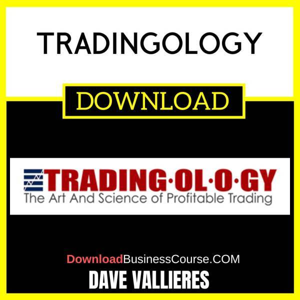 Dave Vallieres Tradingology FREE DOWNLOAD
