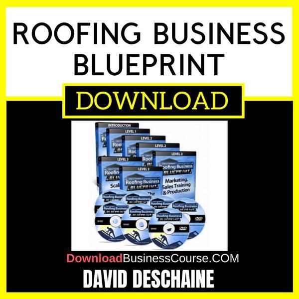 David Deschaine Roofing Business Blueprint FREE DOWNLOAD