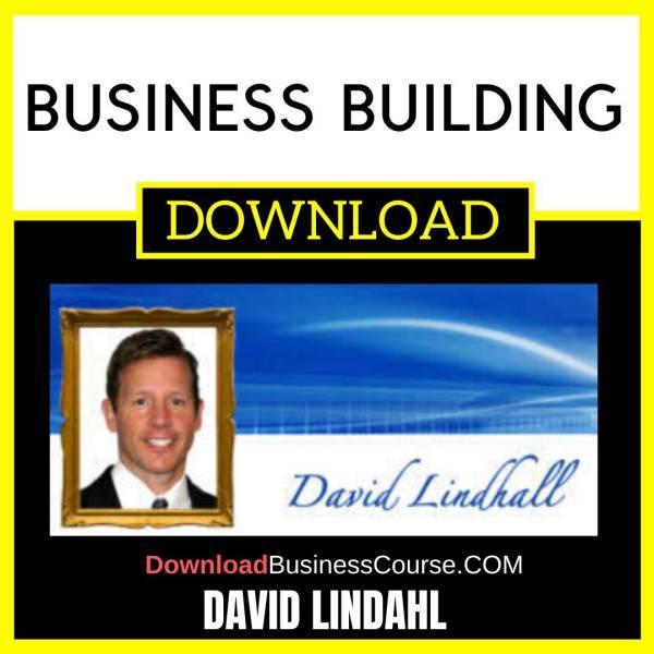 David Lindahl Business Building FREE DOWNLOAD