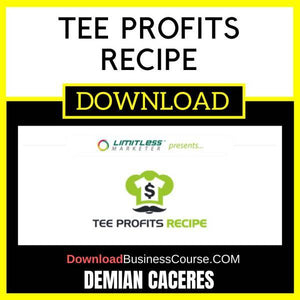 Demian Caceres Tee Profits Recipe FREE DOWNLOAD