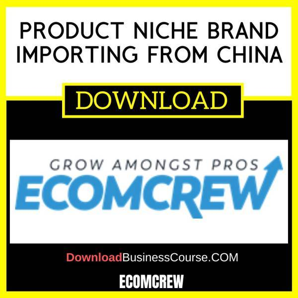 Ecomcrew Product Niche Brand Importing From China FREE DOWNLOAD