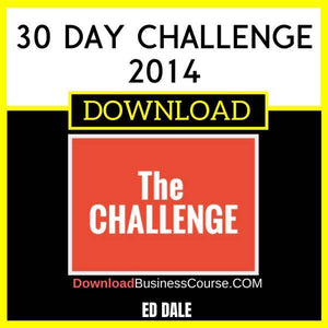 Ed Dale 30 Day Challenge 2014 FREE DOWNLOAD