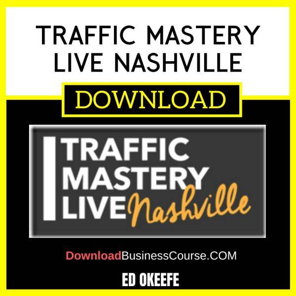 Ed Okeefe Traffic Mastery Live Nashville FREE DOWNLOAD
