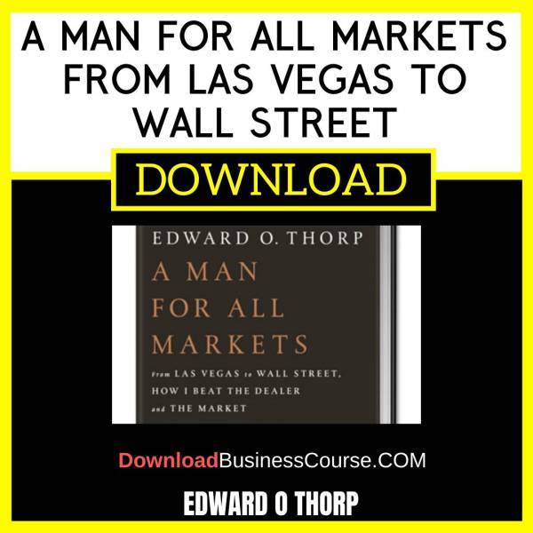 Edward O Thorp A Man For All Markets From Las Vegas To Wall Street FREE DOWNLOAD