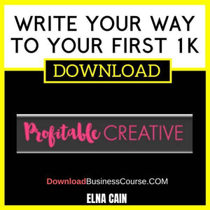 Elna Cain Write Your Way To Your First 1k FREE DOWNLOAD