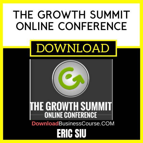 Eric Siu The Growth Summit Online Conference FREE DOWNLOAD